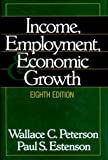 img - for Income, Employment, and Economic Growth (Eighth Edition) book / textbook / text book