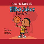 EllRay Jakes Stands Tall: EllRay Jakes, Book 9 | Sally Warner