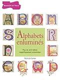 echange, troc Patricia Carter - Alphabets enluminés