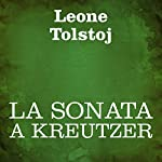 La sonata a Kreutzer [The Kreutzer Sonata]   Leone Tolstoj