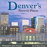 img - for Denver's Favorite Places (Colorado Littlebooks) book / textbook / text book