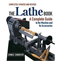 The Lathe Book: A Complete Guide to the Machine and its Accessories