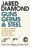 GUNS, GERMS AND STEEL - A Short History of Everybody for the Last 13,000 Years (0099302780) by DIAMOND, JARED