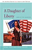A Daughter of Liberty: Wars of the Shannons (1440109966) by Cole, Allan