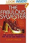 The Fabulous Sylvester: The Legend, t...
