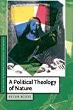Peter Scott A Political Theology of Nature (Cambridge Studies in Christian Doctrine)
