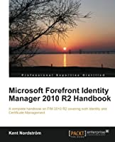 Microsoft Forefront Identity Manager 2010 R2 Handbook Front Cover