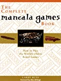 Laurence Russ The Complete Mancala Games Book: How to Play the World's Oldest Board Games