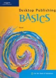 img - for Desktop Publishing BASICS (BASICS Series) book / textbook / text book