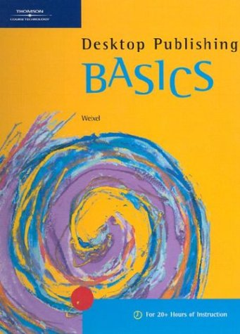 Desktop Publishing BASICS (BASICS Series)