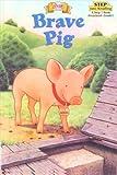 Brave Pig Step 1 (Babe) (0613211510) by Corey, Shana