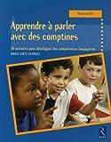 echange, troc Marie Goëtz-Georges - Apprendre à parler avec des comptines Maternelle : 30 activités pour développer les compétences langagières