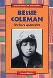 Bessie Coleman: First Black Woman Pilot