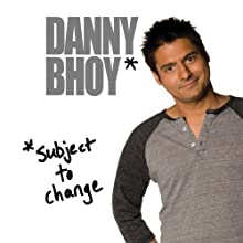 Subject to Change Performance by Danny Bhoy Narrated by Danny Bhoy