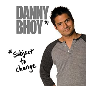 Subject to Change | [Danny Bhoy]