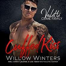 Cuffed Kiss: A Bad Boy Mafia Romance Audiobook by Willow Winters Narrated by Lance Greenfield, Samantha Prescott