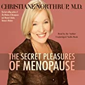 The Secret Pleasures of Menopause | [Christiane Northrup]