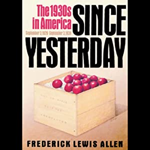 Since Yesterday: The 1930s in America | [Frederick Lewis Allen]