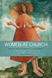 Women at Church: Magnifying LDS Womens Local Impact