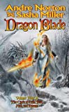 Andre Norton Dragon Blade: The Book of the Rowan (Cycle of Oak, Yew, Ash, and Rowan)