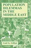 Gad G. Gilbar Population Dilemmas in the Middle East (Middle East Studies)