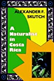 A Naturalist in Costa Rica: How Movement Shapes Identity (0813011485) by Alexander F. Skutch