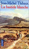La bastide blanche par Thibaux