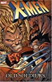 X-men: Old Soldiers (X-Men (Graphic Novels))