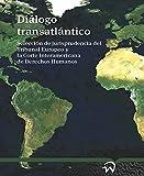 img - for Dialogo Transatlantico: Seleccion de jurisprudencia del Tribunal Europeo y la Corte Interamericana de Derechos Humanos book / textbook / text book