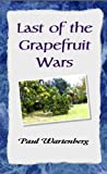 img - for Last of the Grapefruit Wars book / textbook / text book