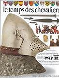 echange, troc Christopher Gravett, Peter Kindersley, Jean-Olivier Héron, Pierre Marchand - Le temps des chevaliers