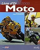 echange, troc Bertrand Bussillet - Le livre d'or Moto 2005