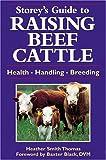 Storey's Guide to Raising Beef Cattle (Storey Animal Handbook)