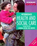 Health and Social Care: Intermediate (Heinemann Gnvq) Mr Neil Moonie