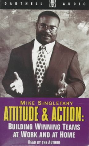 Attitude & Action: Building Winning Teams at Work and at Home (Dartnell Audio)