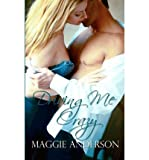 [ DRIVING ME CRAZY ] By Anderson, Maggie ( Author) 2012 [ Paperback ]