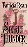 Secret Thunder (0451407415) by Patricia Ryan