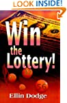 Win the Lottery!: How to Pick Your Pe...