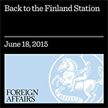 Back to the Finland Station (       UNABRIDGED) by Elisabeth Braw Narrated by Kevin Stillwell