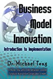 Business Model Innovation: Introduction to Implementation