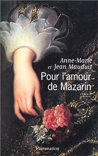 Pour l'amour de Mazarin, Mauduit, Anne-Marie