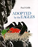 Adopted By the Eagles (0027365751) by Paul Goble