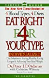 Eat Right for Your Type: The Individualized Diet Solution to Staying Healthy, Living Longer & Achieving Your Ideal Weight : 4 Blood Types, 4 Diets