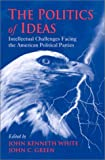 img - for The Politics of Ideas: Intellectual Challenges Facing the American Political Parties book / textbook / text book