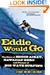 Eddie Would Go: The Story of Eddie Ai...