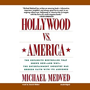 Hollywood vs. America: Popular Culture and the War on Traditional Values | [Michael Medved]