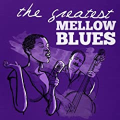 The Greatest Mellow Blues