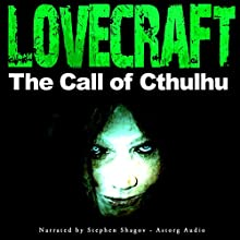 The Call of Cthulhu (       UNABRIDGED) by H. P. Lovecraft Narrated by Steven Shagov