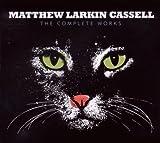 echange, troc Matthew Larkin Cassell - The Complete Works