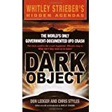 Dark Object: The World's Only Government-Documented UFO Crashby Don Ledger